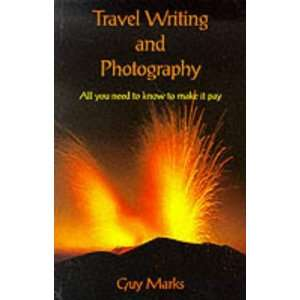 Travel Writing and Photography Guy Marks 9780952927105