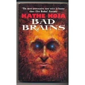 Bad Brains (9780440211143): Kathe Koja: Books