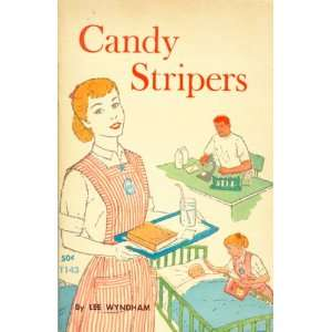 Candy Stripers: Lee Wyndham: Books