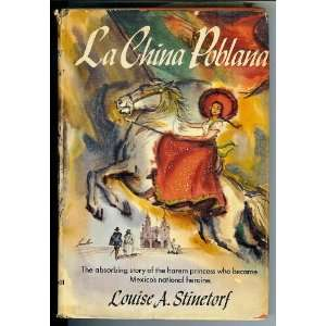 La China Poblana (9781121154285): Louise A Stinetorf