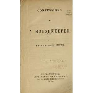 Confessions Of A Housekeeper: John, Mrs. Smith: Books