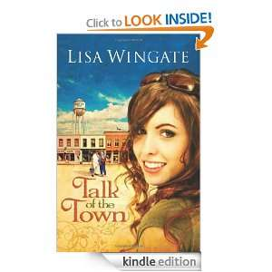 Talk of the Town (Welcome to Daily, Texas Book 1) Lisa Wingate