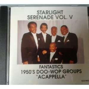 Starlight Serenade Vol. V Fantastics 1950s Doo wop Groups Acappella