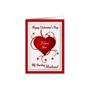 Happy Valentines Day I Love You My Darling Husband / Red