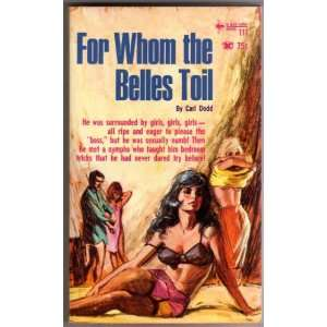 For Whom the Belles Toil Carl Dodd Books