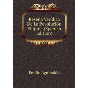 La Revolución Filipina (Spanish Edition): Emilio Aguinaldo: Books