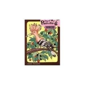 Joy of Painting Birds (9788186508558): Rahul Gopal: Books