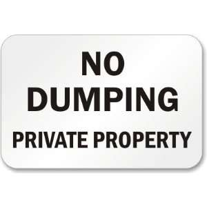 No Dumping Private Property High Intensity Grade Sign, 18