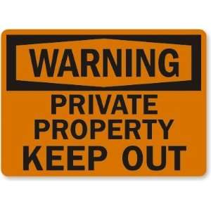 Warning Private Property Keep Out Engineer Grade Sign, 24