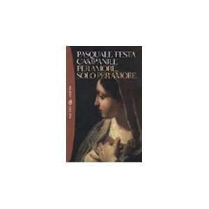 Per amore, solo per amore (9788845247309) Pasquale Festa