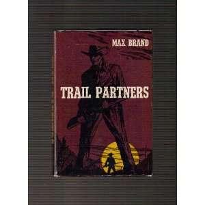 Trail Partners (9781135371210) Max Brand Books