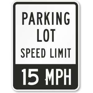 X 15 Speed Parking Lot Speed Limit 15 MPH Engineer Grade Sign, 24 x 18