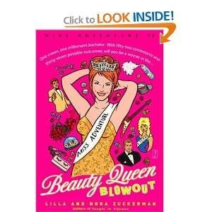 Beauty Queen Blowout  Miss Adventure #2 Lilla Zuckerman, Nora