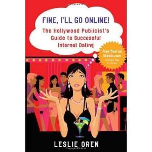 Online The Hollywood Publicists Guide to Successful Internet Dating