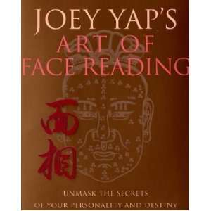 Joey Yaps Art of Face Reading Unmask the Secrets of Your Personality