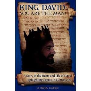 King David You are the Man A Story of the Heart and Life of David