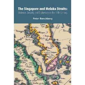 The Singapore and Melaka Straits: Violence, Security and