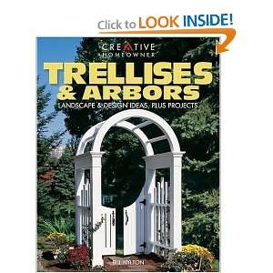 Trellises & Arbors: Landscape & Design Ideas, Plus