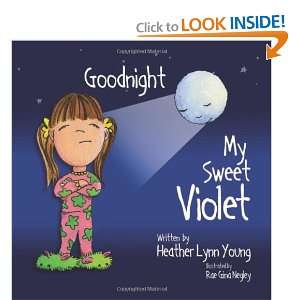 My Sweet Violet (9781419645778): Heather Young, Rae Gina Negley: Books