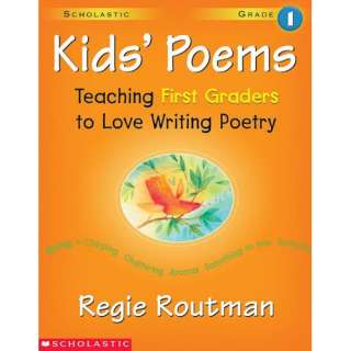 Kids Poems: 1st Grade: Teaching First Graders to Love Writing