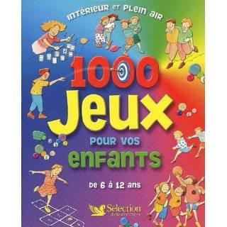 1000 jeux pour vos enfants de 6 a 12 ans (French Edition) by Céline