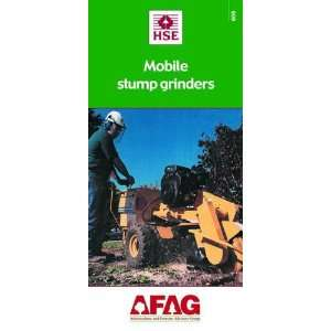 Mobile Stump Grinders (Arboriculture and Forestry Advisory